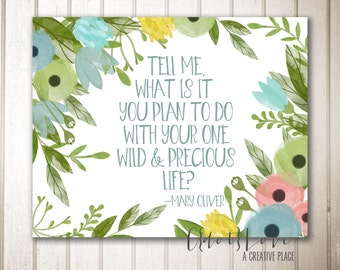Wild and Precious Life 16x20 size