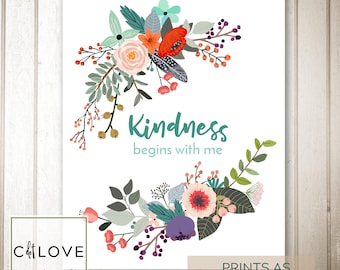 Kindness begins with me -  INSTANT download 16x20 and 8x10 size