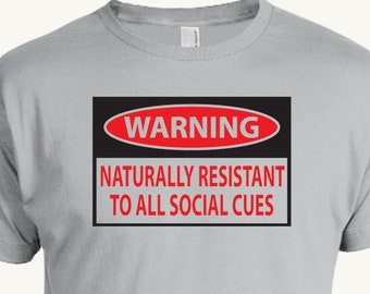 397ab64df Funny social awkward t-shirt, Aspergers Syndrome, Autism Spectrum, Social  Cues Warning, Great Gift