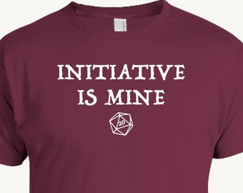 bc85fe9afa Funny RPG T-shirt, Initiative is mine, 20 sided die, role playing game,  dungeons and dragons, D&D, geek apparel