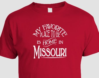 Missouri Home T-shirt, My Favorite Place To Be Is Home In Missouri