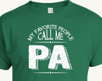 PA Grandfather T-Shirt, My Favorite People Call Me Pa