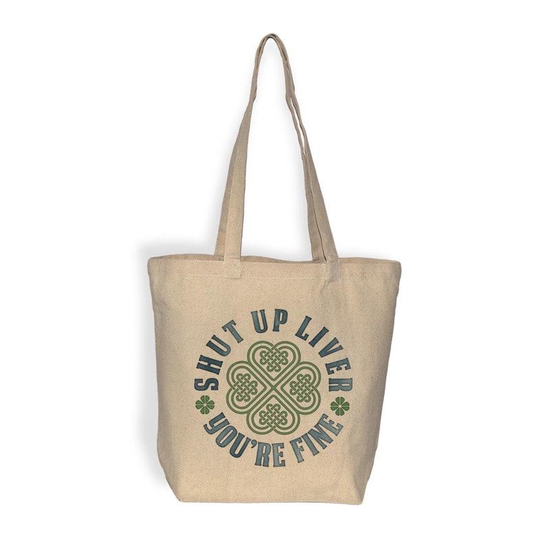Saint Patricks Day Tote Bag Shut Up Liver Your Fine