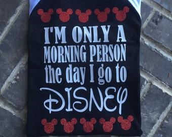 Free Shipping!I'm only a morning person Raglan / Glitter Shirt/ Vacation Shirt/ Character Shirt