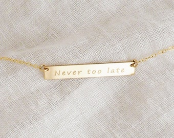 NEVER TOO LATE Necklace in Sterling Silver, Gold Filled, Rose Gold Filled • Affirmation Necklace • Power Necklace • Inspirational Necklace