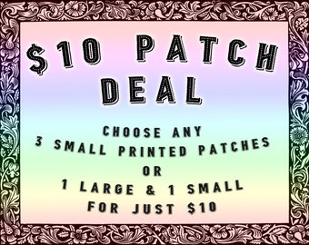 SALE - Any 3 Printed Patches for 10 Dollars - Mix and Match