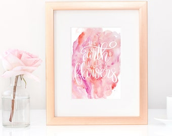 Spring Print, Hand Lettered Print, The Earth Laughs in Flowers Quote, Watercolor Print, Instant Download