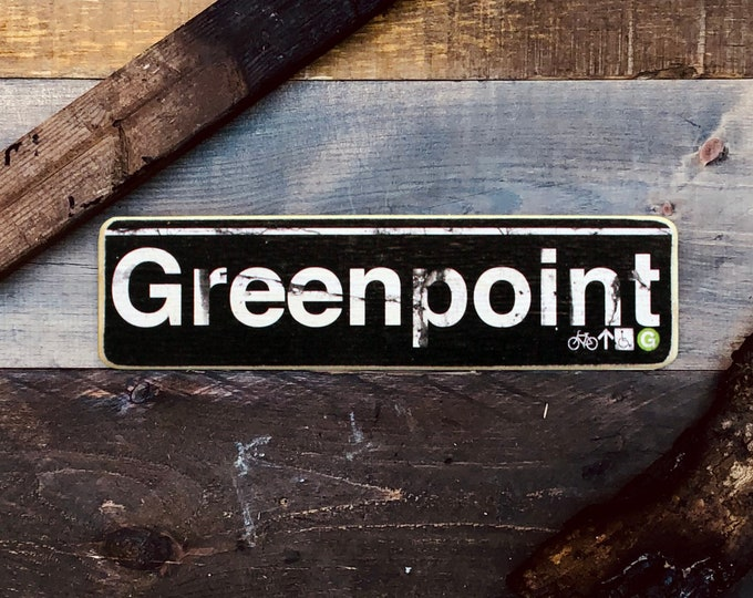 Greenpoint Brooklyn New York City Neighborhood Hand Crafted Horizontal Wood Sign - Subway sign, NY Decor, NYC Art, Subway Art, NYC Sign.