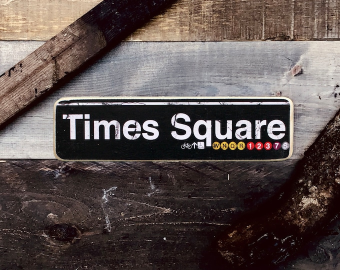 Times Square Manhattan New York City Neighborhood Hand Crafted Horizontal Wood Sign - Subway sign, NY Decor, NYC Art, Subway Art, NYC Sign.