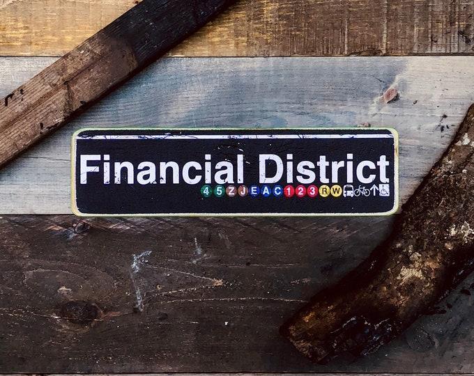 Financial District - New York City Neighborhood Hand Crafted Subway Wood Sign - Subway sign, NY Decor, NYC Art, Subway Art, NYC Sign.