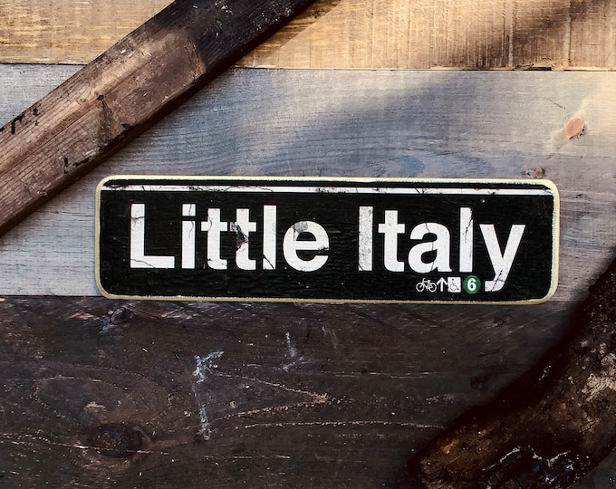 Little Italy Manhattan New York City Neighborhood Hand Crafted Horizontal Wood Sign - Subway sign, NY Decor, NYC Art, Subway Art, NYC Sign.