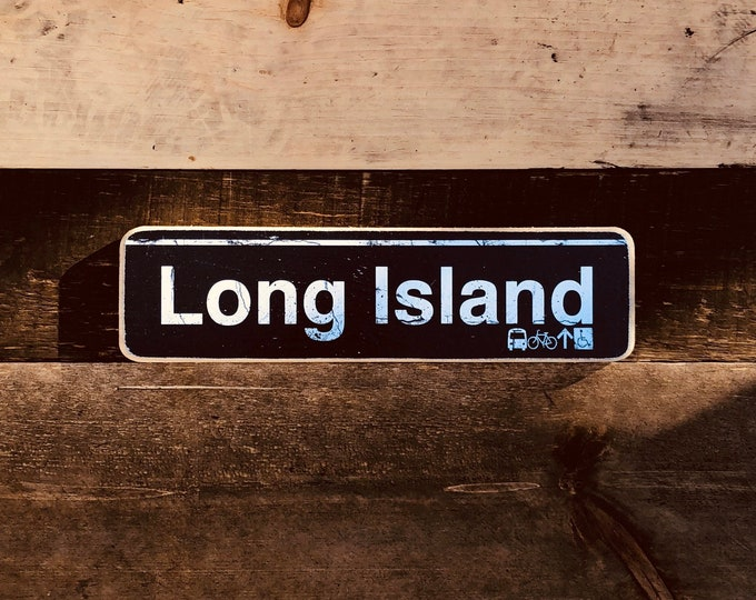 Long Island New York  Hand Crafted Horizontal Wood Sign 4x15inches.