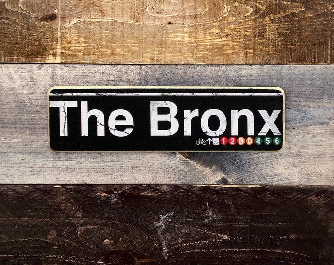 The Bronx New York City Neighborhood Hand Crafted Horizontal Wood Sign - Subway sign, NY Decor, NYC Art, Subway Art, NYC Sign.