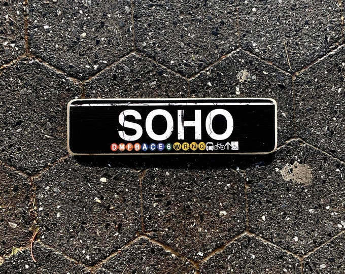 Soho, Manhattan New York City Neighborhood Hand Crafted Horizontal Wood Sign - Subway sign, NY Decor, NYC Art, Subway Art, NYC Sign.