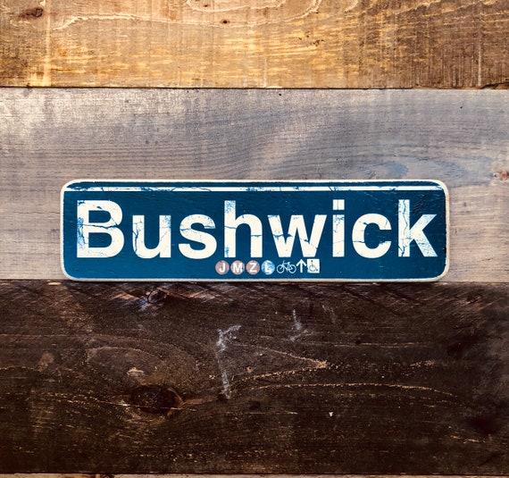 Bushwick Brooklyn New York City Neighborhood Hand Crafted Horizontal Wood Sign - 4x15 in.