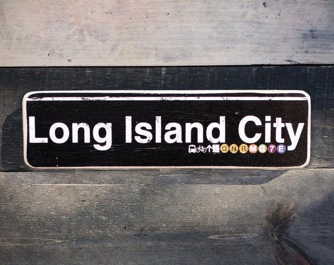 Long Island City, Queens Neighborhood Hand Crafted Horizontal Wood Sign - Subway sign, NY Decor, NYC Art, Subway Art, NYC Sign