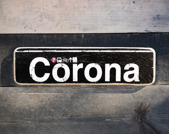 Corona, Queens Neighborhood Hand Crafted Horizontal Wood Sign - Subway sign, NY Decor, NYC Art, Subway Art, NYC Sign