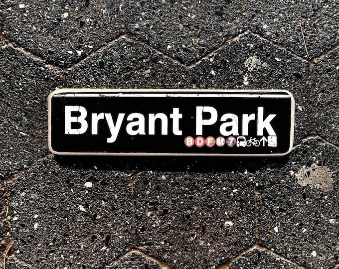 Bryant Park, Manhattan New York City Neighborhood Hand Crafted Horizontal Wood Sign - Subway sign, NY Decor, NYC Art, Subway Art, NYC Sign.