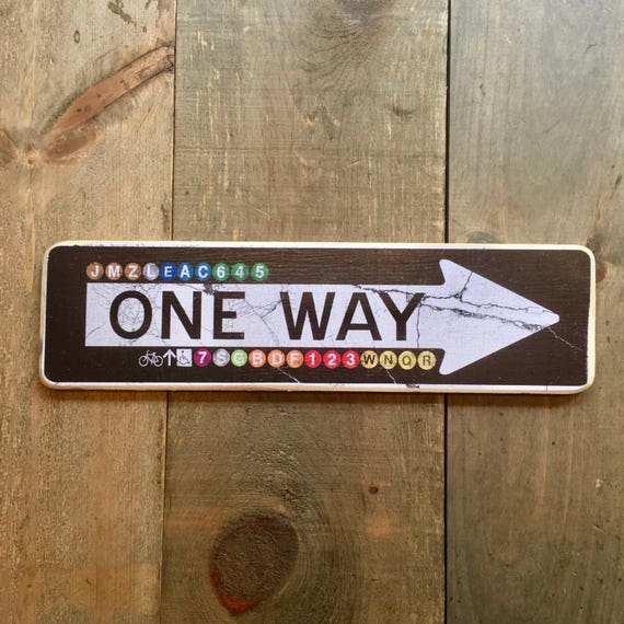 One Way - 4x15 in.