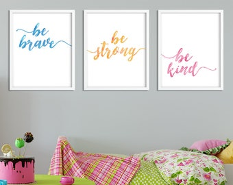 Be Brave Be Strong Be Kind Digital Print. Watercolor Calligraphy Typography Text Poster. Kids Wall Art DIY Printable. 8x10 Set of Three.