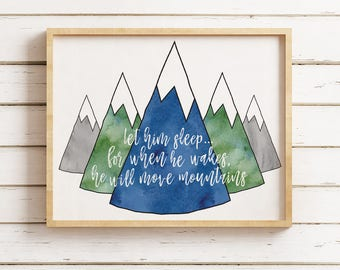 Let Him Sleep for When He Wakes He Will Move Mountains Watercolor Nursery Sign. Baby Poster. DIY Printable. Digital Print Instant Download.