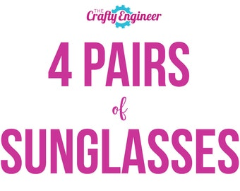 4 PAIRS -- Personalized Sunglasses