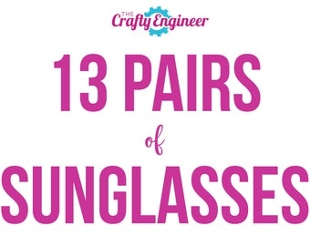 13 PAIRS -- Personalized Sunglasses