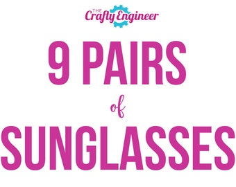 9 PAIRS -- Personalized Sunglasses