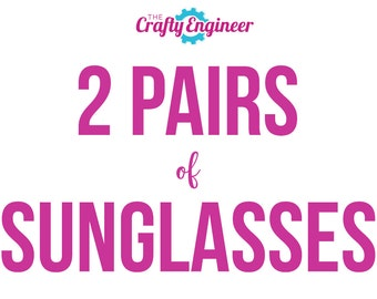 2 PAIRS -- Personalized Sunglasses