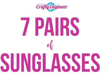 7 PAIRS -- Personalized Sunglasses