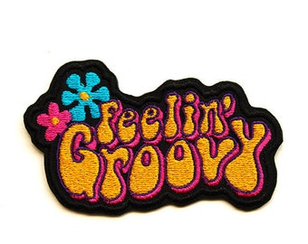 Feeling Groovy Embroidered Patch Iron on Patches for Jackets Sixties Retro 60's Patches Music Folk Rock Patch Text Summertime Typography