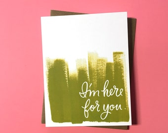 I'm Here For You Painted Card