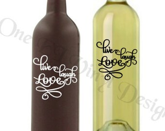 Live Laugh Love - Vinyl Decal for a DIY Wine Bottles and Other Projects...Bottles Not Included