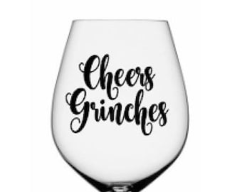 """DIY Decal - """"Cheers Grinches""""- Vinyl Decal for  Christmas Wine Glass or other projects... Glass NOT Included"""
