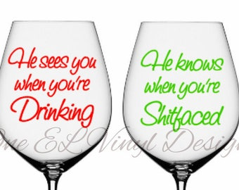 "Two Decal Set for DIY Glasses - ""He sees you when you're drinking, He knows When you're Shitfaced"" - Vinyl Decal. Glass NOT Included"