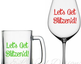 Let's Get Blitzen'd! Vinyl Decal, Christmas Decal, DIY Vinyl Decals Wine Glass, Mugs ... Glass NOT Included