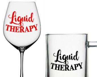 Liquid Therapy - DIY Glasses and Mugs -  Decal Only -  Wine Glass, Beer Mugs and more. Glass NOT Included