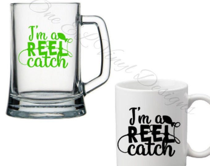 I'm a Reel Catch -Decal Only - Fisherman (or Woman) - Coffee Mug, Beer Mug, Wine Glass,  Decal for DIY project - Mugs NOT included
