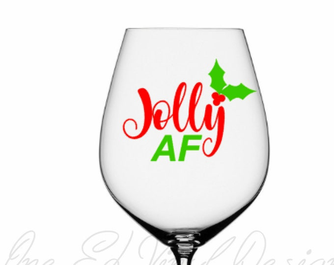 Jolly AF ... Christmas Decal, Vinyl Decal for DIY Coffee Mug, Wine Glass, Beer Mug, and More ... Glass NOT Included