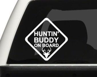 Huntin' Buddy On Board Vinyl Decal - Vehicle Decal for the Hunter.
