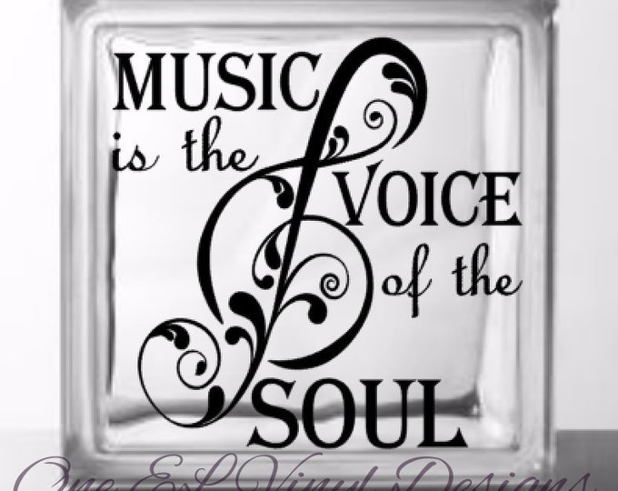 Music is the Voice of the Soul - Vinyl Decal for a DIY Glass Block, Wood, Glass of Frames, Vehicles and more - Block Not Included
