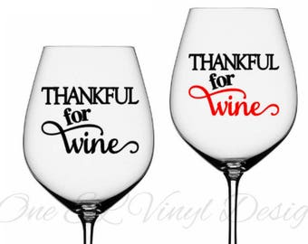 Thankful For Wine - DIY Vinyl Decal for  Tumblers, Wine Glass, Mugs... Glass NOT Included