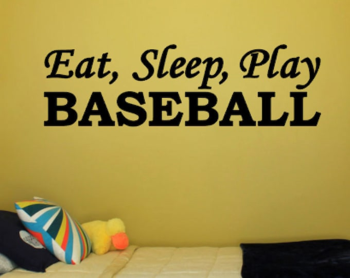 Eat, Sleep, Play Baseball - Vinyl Decal Vinyl Wall Art. Boys or Girls Bedroom Wall Decal