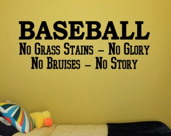 Baseball No Grass Stains No Glory No Bruises No Story - Vinyl Decal Vinyl Wall Art. Boys or Girls Bedroom Wall Decal