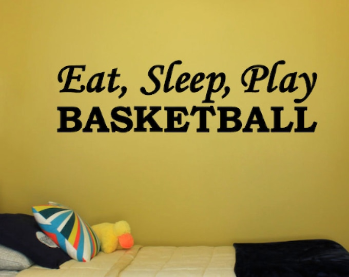 Eat, Sleep, Play BASKETBALL - Vinyl Decal Vinyl Wall Art. Boys or Girls Bedroom Wall Decal