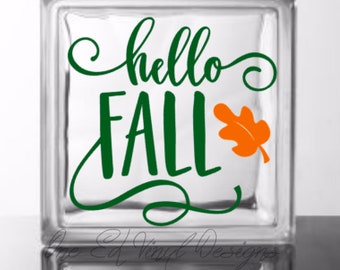 Hello Fall - Vinyl Decal for a DIY Glass Block, Wood Sign, Ceramic Tile, Mirrors, Frames, and more...Block Not Included