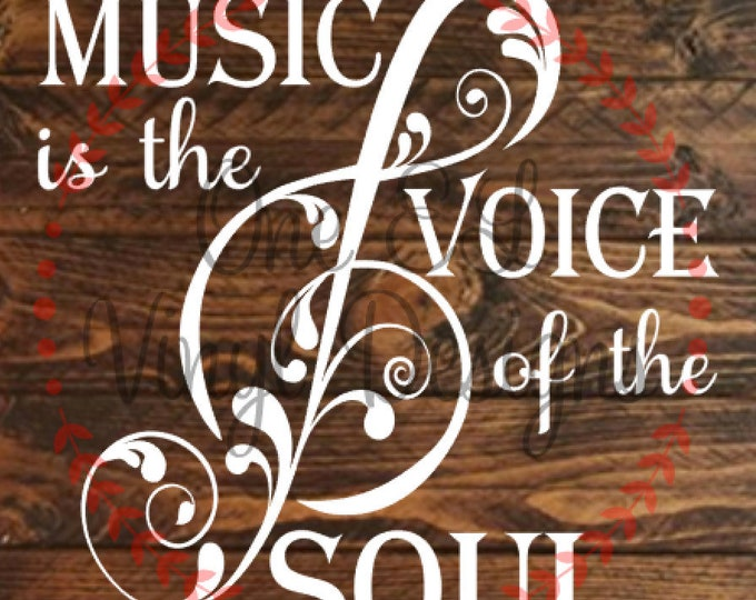 Music is the Voice of the Soul - Vinyl Decal for a DIY Wood Signs, Windows, Mirrors, ceramic tiles and more. Decal Only