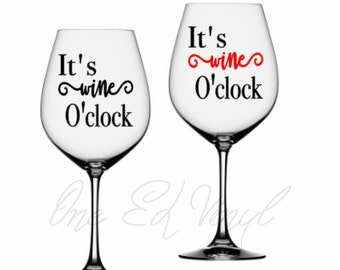 It's Wine O'Clock - DIY Vinyl Decal for  Tumblers, Wine Glass, Mugs... Glass NOT Included