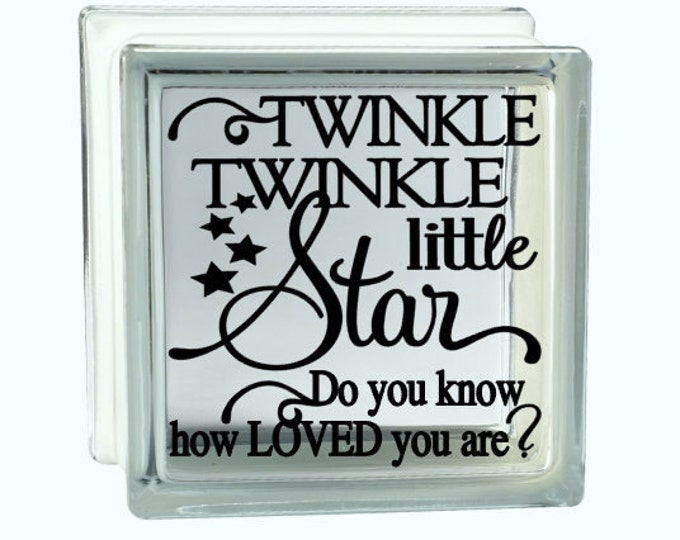 Twinkle Twinkle Little Star Do You Know How Loved You Are? - Vinyl Decal for a DIY Glass Block, Frames, and more...Block Not Included