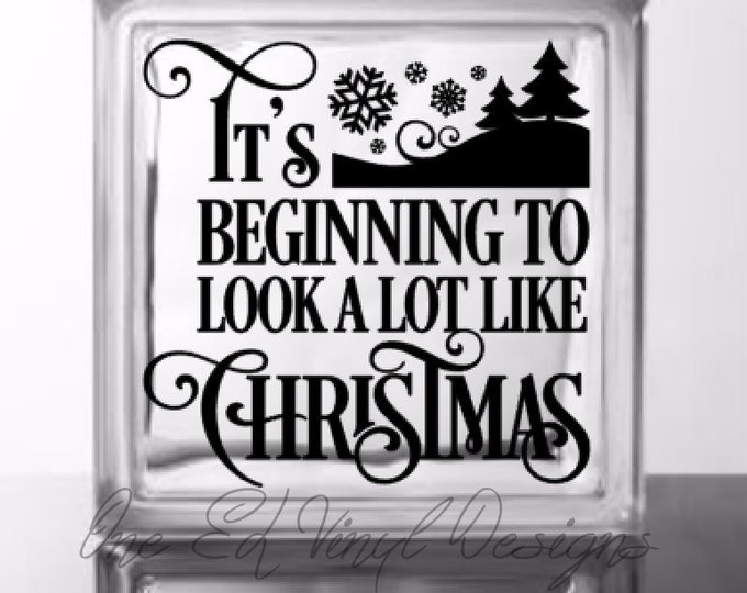 It's Beginning To Look A Lot Like Christmas - DIY Vinyl Decal for Glass Blocks,  Mirrors, Wood Signs and more - Christmas Decor